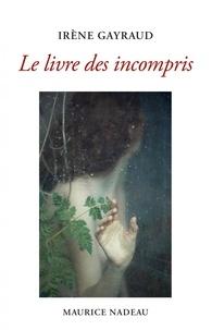 Irène Gayraud - Le livre des incompris.
