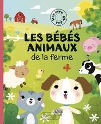 Irene Gough et Pavla Hanáčková - Les bébés animaux de la ferme.
