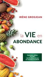 Irène Grosjean - La vie en abondance.