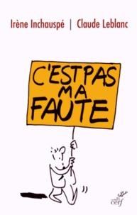 Irène Inchauspé et Claude Leblanc - C'est pas ma faute !.