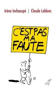 Irène Inchauspé et Irène Inchauspé - C'est pas ma faute.