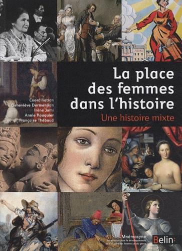 Irène Jami et Geneviève Dermenjian - La place des femmes dans l'histoire - Une histoire mixte.