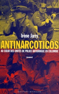 ANTINARCOTICOS. - Au coeur des unités de police antidrogue en Colombie.pdf