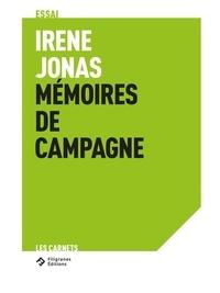 Irène Jonas - Irène Jonas Mémoires de campagne.