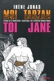 """Irène Jonas - Moi Tarzan, toi Jane - Critique de la réhabilitation """"scientifique"""" de la différence hommes/femmes."""