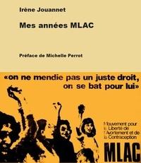 Irène Jouannet - Mes années MLAC.