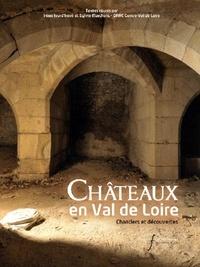 Irène Jourd'heuil et Sylvie Marchant - Châteaux en Val de Loire - Chantiers et découvertes.