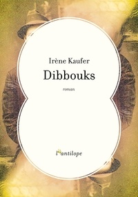 Irène Kaufer - Dibbouks.