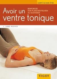 Irene Lang-Reeves - Avoir un ventre tonique - Renforcer son plancher pelvien au quotidien.