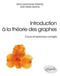 Irène Larramendy Valverde et Alain Marie-Jeanne - Introduction à la théorie des graphes - Cours et exercices corrigés.