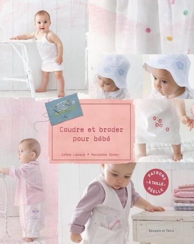 Irène Lassus et Marianne Niney - Coudre et broder pour bébé.