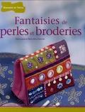 Irène Lassus et Marie-Anne Voituriez - Fantaisies de perles et broderies.