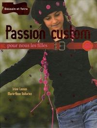 Irène Lassus et Marie-Anne Voituriez - Passion custom.