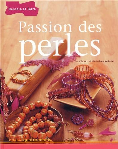 Irène Lassus et Marie-Anne Voituriez - Passion des perles.