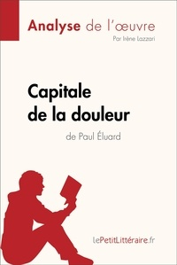 Irène Lazzari et  lePetitLitteraire - Capitale de la douleur de Paul Éluard (Analyse de l'oeuvre) - Comprendre la littérature avec Le Petit Litteraire.