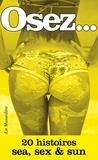 Irène Louÿs et Dionys Florès - Osez 20 histoires sea, sex & sun.