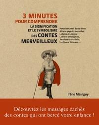 Irène Mainguy - 3 minutes pour comprendre la signification et le symbolisme des contes merveilleux.