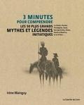 Irène Mainguy - 3 minutes pour comprendre les 50 plus grands mythes et légendes initiatiques - Le Golem, Hermès Trismégiste, Faust, Don Quichotte, Hiram, Dante et Béatrice, le roi Arthur....