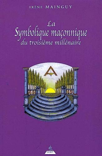 Irène Mainguy - La symbolique maçonnique du troisième millénaire.