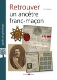 Irène Mainguy - Retrouver un ancêtre franc-maçon.