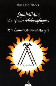 Irène Mainguy - Symbolique des grades philosophiques - Rite écossais ancien et accepté du 19e au 30e degré.