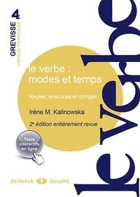 Irène Marie Kalinowska - Le verbe : modes et temps - Règles, exercices et corrigés.