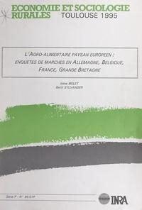 Irène Melet et Bertil Sylvander - L'agro-alimentaire paysan européen - Enquêtes de marchés en Allemagne, Belgique, France, Grande-Bretagne.