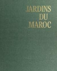 Irène Menjili-de Corny et Ahmed Sefrioui - Jardins du Maroc.