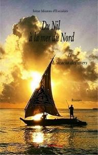 Irène Moreau d'Escrières - Du Nil à la mer du Nord Tome 2 : L'acacia des mers.
