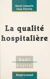 Irène Patrelle et Hervé Leteurtre - La qualité hospitalière.