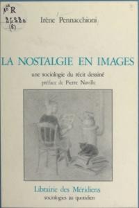 Irène Pennacchioni et Pierre Naville - La nostalgie en images - Une sociologie du récit dessiné.