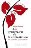 Irène Pereira - Les grammaires de la contestation - Un guide de la gauche radicale.