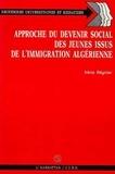 Irène Regnier - Approche du devenir social des jeunes issus de l'immigration algerinne.