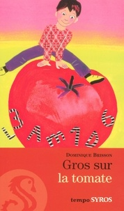 Irène Schoch et Dominique Brisson - TEMPO  : Gros sur la tomate.