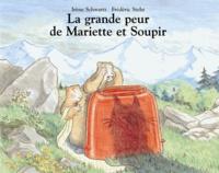Irène Schwartz - La grande peur de Mariette et Soupir.