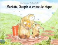 Irène Schwartz - MARIETTE, SOUPIR ET CROTTE DE BIQUE.