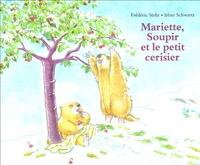Irène Schwartz et Frédéric Stehr - Mariette, Soupir et le petit cerisier.