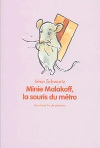 Irène Schwartz - Minie Malakoff, la souris du métro.