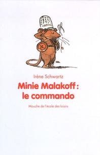 Irène Schwartz - Minie Malakoff : le commando.