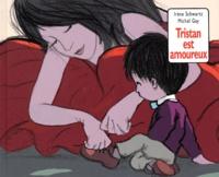 Irène Schwartz et Michel Gay - Tristan est amoureux.