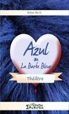Irène Seye - Azul ou la Barbe Bleue.