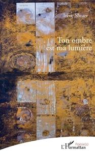 C'est un livre à télécharger Ton ombre est ma lumière  - 7 9782343185811