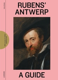 Irene Smets - Rubens' antwerp - A guide.