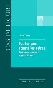 Des humains comme les autres - Bioéthique, anonymat et genre du don.pdf