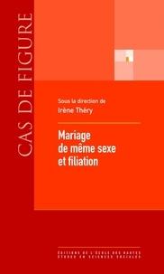 Irène Théry - Mariage de même sexe et filiation.