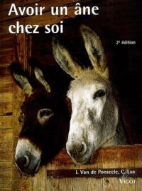Irène Van de Ponseele et Claude Lux - Avoir un âne chez soi.