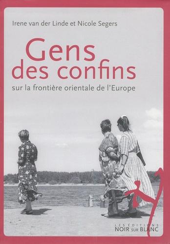 Irene Van der Linde - Gens des confins - Sur la frontière orientale de l'Europe.
