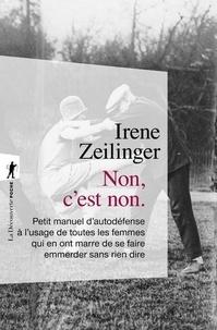 Irene Zeilinger - Non c'est non - Petit manuel d'autodéfence à l'usage de toutes les femmes qui en ont marre de se faire emmerder sans rien dire.