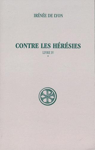 Irénée de Lyon - Contre les hérésies - Livre IV Tome 1, Introduction, notes justificatives, tables.