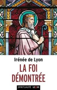 Irénée de Lyon - La foi démontrée.